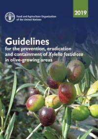 Guidelines for Prevention, Eradication & Containment of Xylella fastidiosa in Olive-growing Areas